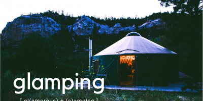 Glamping – Everything You Need to Know